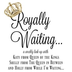 royally waiting